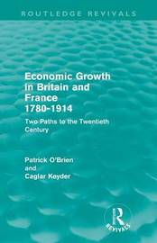 Economic Growth in Britain and France 1780-1914 by Patrick O'Brien