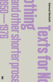 Texts for Nothing and Other Shorter Prose, 1950-1976 by Samuel Beckett