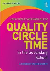 Quality Circle Time in the Secondary School by Jenny Mosley
