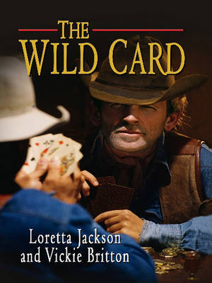 The Wild Card: A Luck of the Draw Western by Loretta Jackson image