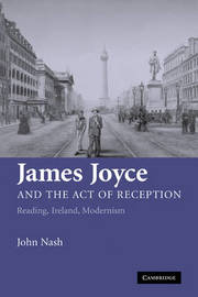 James Joyce and the Act of Reception by John Nash image