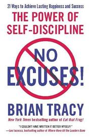 No Excuses! by Brian Tracy