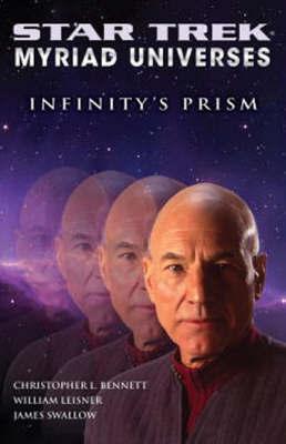 Star Trek: Infinity's Prism: Bk. 1: Myriad Universes by Christopher L Bennett image
