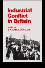 Industrial Conflict in Britain by S. W Creigh image
