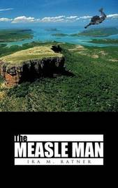 The Measle Man by Ira M Ratner