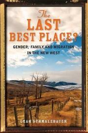 The Last Best Place? by Leah Schmalzbauer