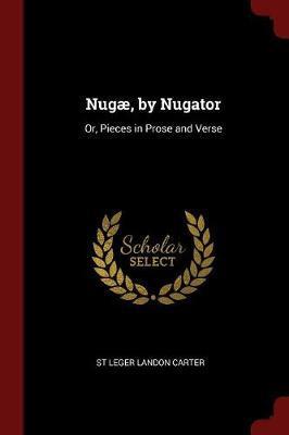 Nugae, by Nugator by St Leger Landon Carter