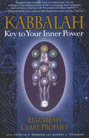 Kabbalah: Key to Your Inner Power by Elizabeth Clare Prophet