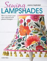 Sewing Lampshades by Joanna Heptinstall