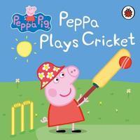 Peppa Pig: Peppa Plays Cricket by Peppa Pig