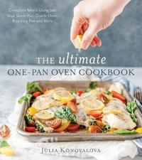 The Ultimate One-Pan Oven Cookbook by Julia Konovalova