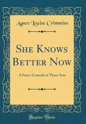 She Knows Better Now by Agnes Louise Crimmins