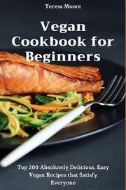 Vegan Cookbook for Beginners by Teresa Moore