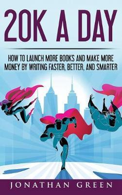 20K a Day by Jonathan Green