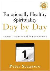 Emotionally Healthy Spirituality Day by Day by Peter Scazzero
