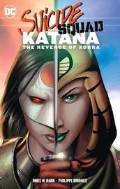 Suicide Squad: Katana: The Revenge of Kobra by Mike W Barr