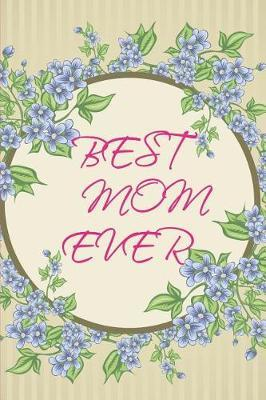 Best mom ever by Mss Mdmum