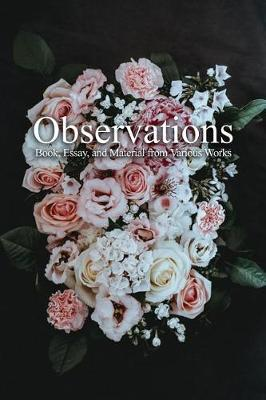 Observations, Book, Essay, and Material from Various Works by Brandon J Lund