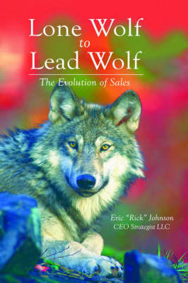 Lone Wolf to Lead Wolf by Eric Johnson image