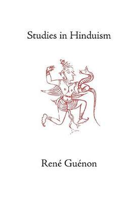Studies in Hinduism by Rene Guenon