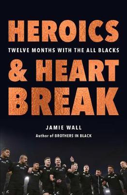 Heroics and Heartbreak by Jamie Wall