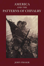 America and the Patterns of Chivalry by John Fraser