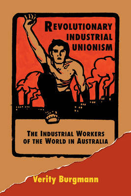Revolutionary Industrial Unionism by Verity Burgmann image