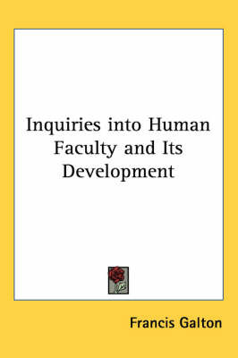 Inquiries into Human Faculty and Its Development by Francis Galton image
