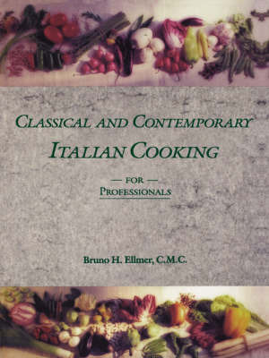 Classical and Contemporary Italian Cooking for Professionals by B.H. Ellmer image