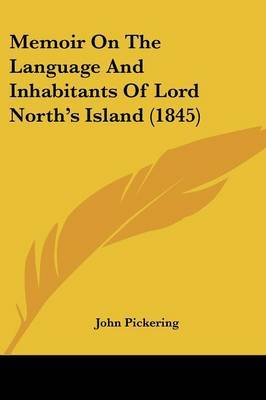 Memoir on the Language and Inhabitants of Lord North's Island (1845) by John Pickering image