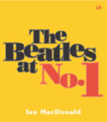 The Beatles At No. 1 by Ian MacDonald