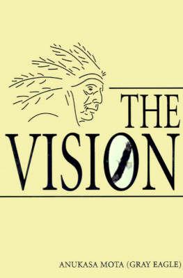 The Vision by Anukasa Mota
