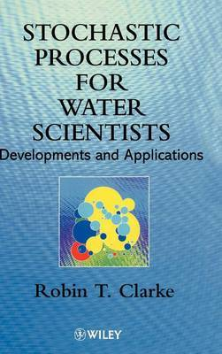 Stochastic Processes for Water Scientists by Robin T. Clarke