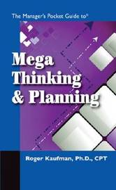The Manager's Pocket Guide to Mega Thinking by Roger Kaufman