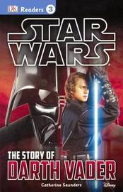 The Story of Darth Vader by Catherine Saunders