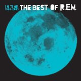 In Time - The Best Of R.E.M. 1988-2003 by R.E.M.
