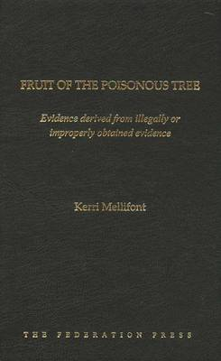 Fruit of the Poisonous Tree by Kerri Mellifont