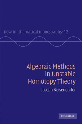 Algebraic Methods in Unstable Homotopy Theory by Joseph Neisendorfer image