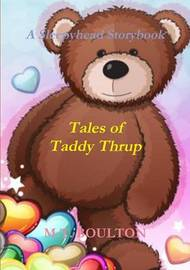Tales of Taddy Thrup Celebratory Edition by M.T. Boulton