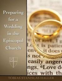 Preparing for a Wedding in the Episcopal Church by Tobias Stanislas Haller image
