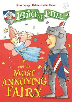 Sir Lance-a-Little and the Most Annoying Fairy by Rose Impey image