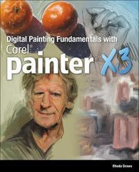 Digital Painting Fundamentals with Corel Painter X3 by Rhonda Draws
