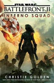 Battlefront II: Inferno Squad (Star Wars) by Christie Golden