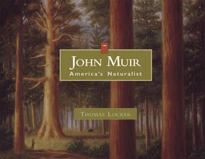 John Muir: America's Naturalist by Thomas Locker
