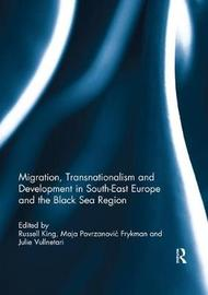 Migration, Transnationalism and Development in South-East Europe and the Black Sea Region