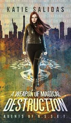 A Weapon of Magical Destruction by Katie Salidas