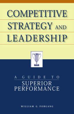 Competitive Strategy and Leadership by William G Forgang image