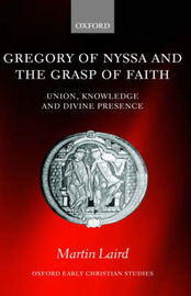 Gregory of Nyssa and the Grasp of Faith by Martin Laird image