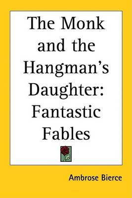 The Monk and the Hangman's Daughter: Fantastic Fables by Ambrose Bierce image