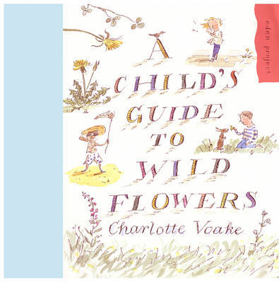 A Child's Guide to Wild Flowers by Charlotte Voake image